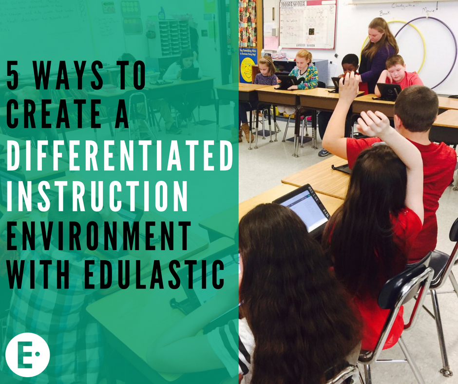 5 Ways To Create A Differentiated Instruction Environment With