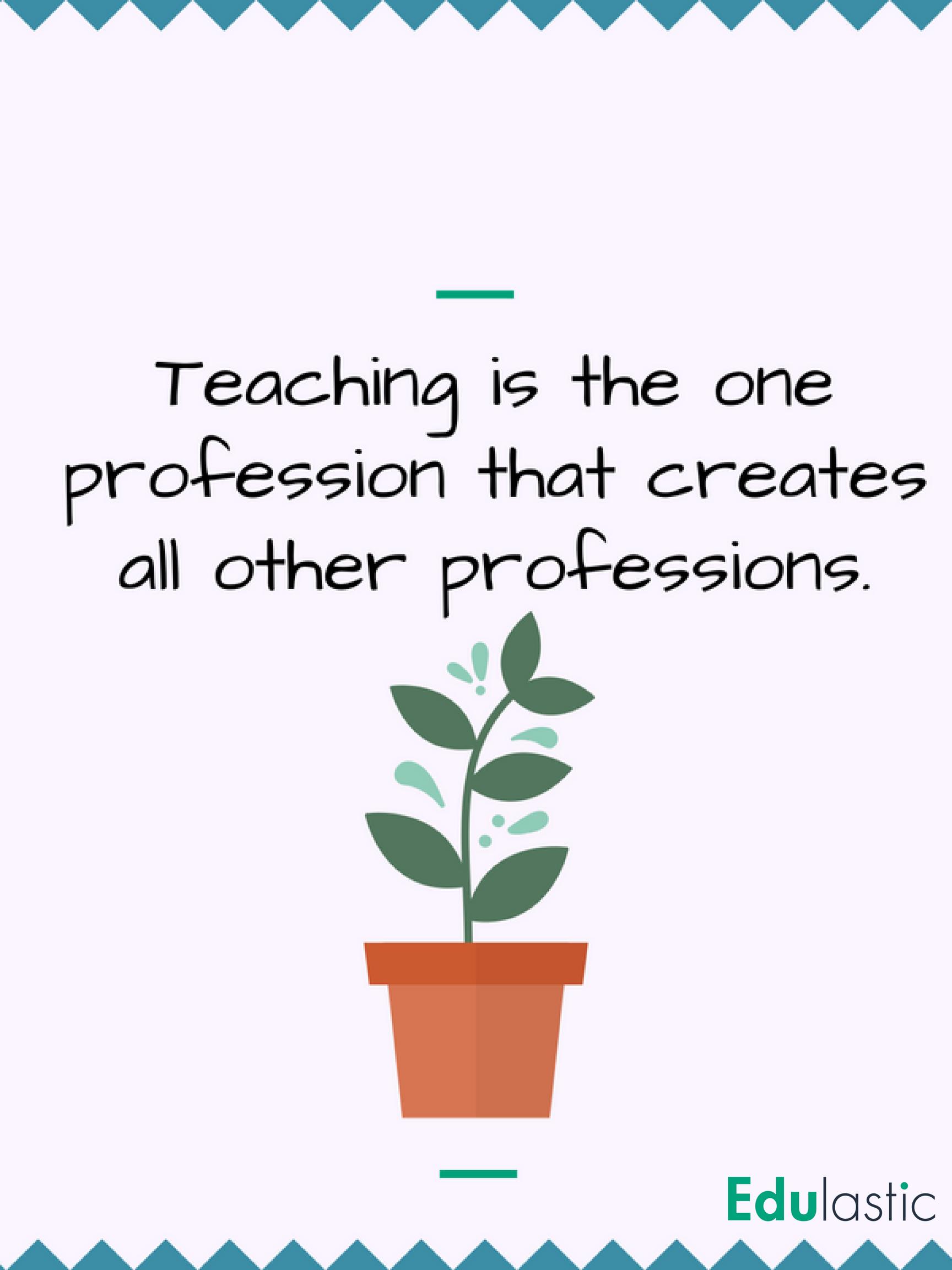 Teacher Inspiration - Quotes for Every Teacher - Edulastic ...